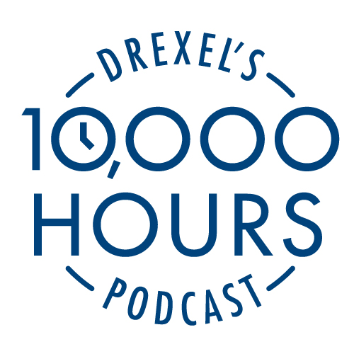 Drexel's 10000 Hours Podcast